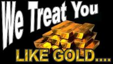 We Treat You Like Gold